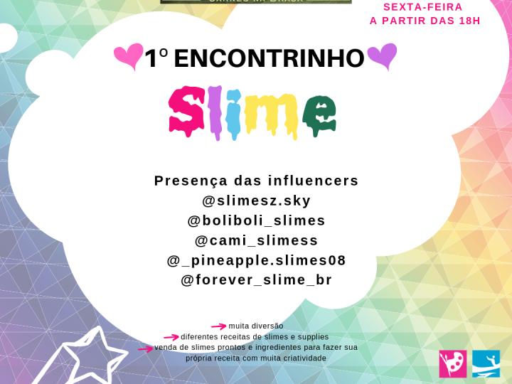 Restaurante Espaço Depósito 1º Encontrinho de Slime nesta sexta-feira, 31 de maio