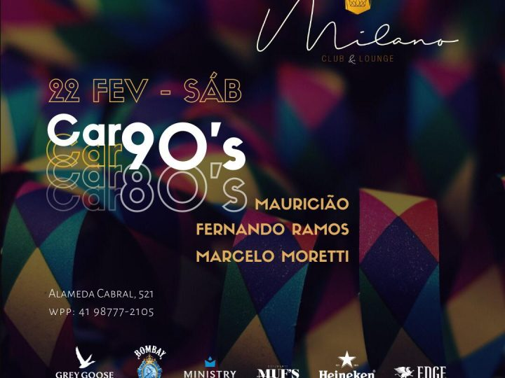 Car80's90's: Milano Club & Lounge terá o melhor carnaval de Curitiba